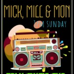 The Mick, Mill & Mon Show